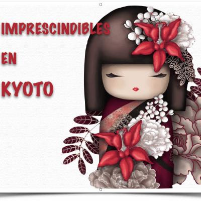 Imprescindibles en Kyoto